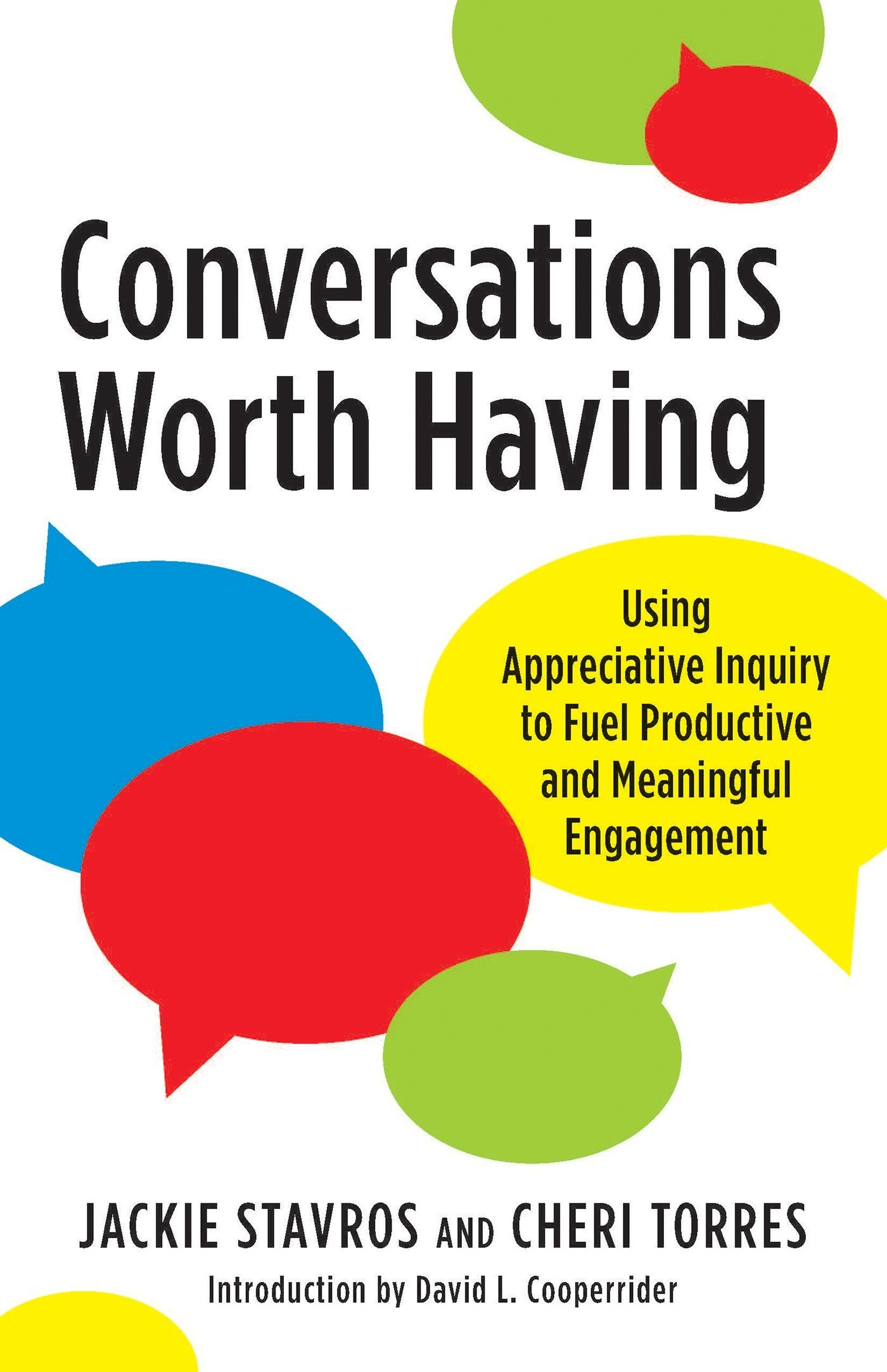 ... Appreciative Inquiry to Fuel Productive and Meaningful Engagement  (9781523094011): Jacqueline M. Stavros, Cheri Torres, David L. Cooperrider:  Books