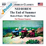 Rorem: End Of Summer / Book Of Hours / Bright Music