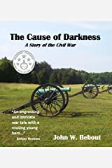 The Cause of Darkness: A Story of the Civil War Kindle Edition