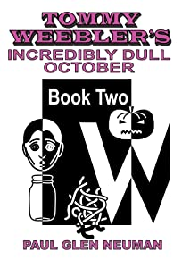 Tommy Weebler's Incredibly Dull October (Tommy Weebler's Almost Exciting Adventures)