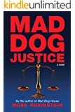 Mad Dog Justice (Mad Dog Trilogy Book 2)