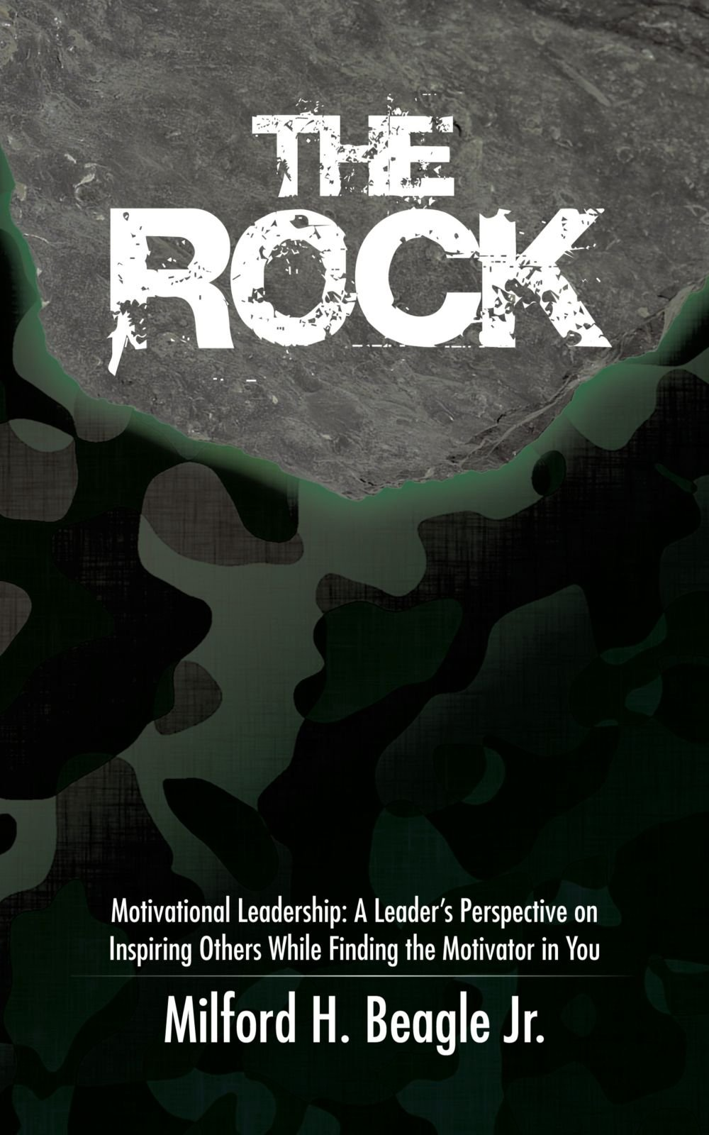 Read Online The Rock: Motivational Leadership: A Leader's Perspective On Inspiring Others While Finding the Motivator in You PDF