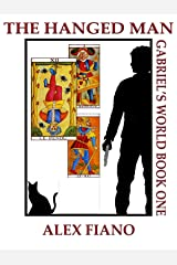 The Hanged Man: Book 1 in the Gabriel's World Series Kindle Edition