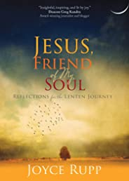 Jesus, Friend of My Soul: Reflections for the Lenten Journey
