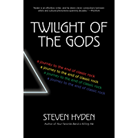 Twilight of the Gods: A Journey to the End of Classic Rock book cover