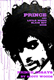 Prince and Little Weird Black Boy Gods: Prince Essays by Scott Woods