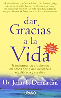 Dar Gracias A La Vida (Spanish Edition)