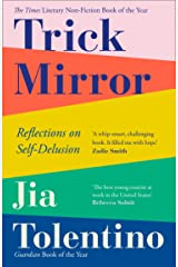 Trick Mirror: Reflections on Self-Delusion Kindle Edition