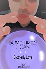 Sometimes, I Can: Brotherly Love Kindle Edition
