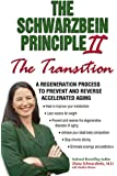 "The Schwarzbein Principle II, ""Transition"": A Regeneration Program to Prevent and Reverse Accelerated Aging"