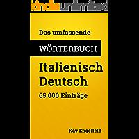 Das umfassende Wörterbuch Italienisch-Deutsch: 65.000 Einträge (Umfassende Wörterbücher 8) (German Edition)