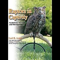 Raptors in Captivity: guidelines for care & management