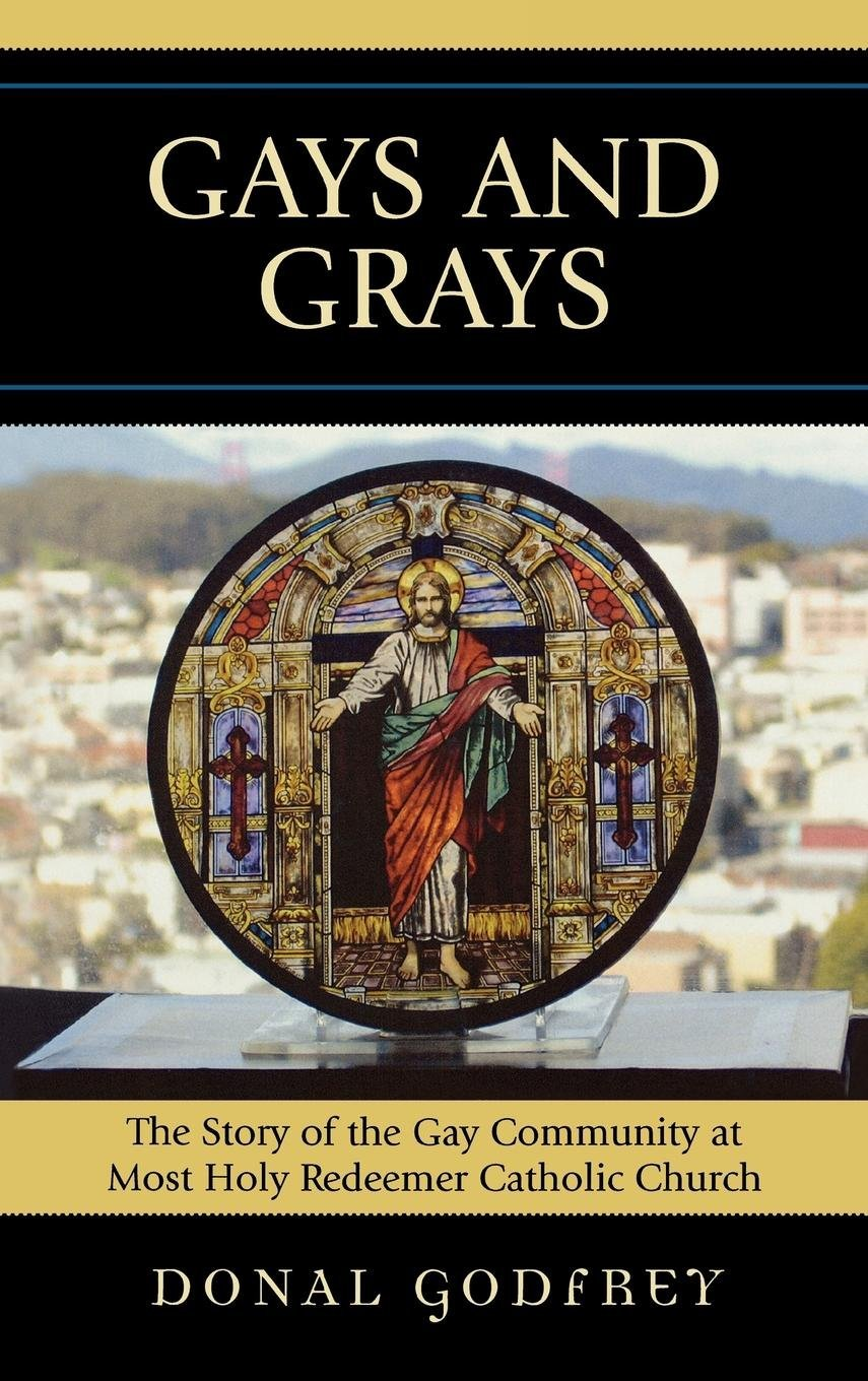 Download Gays and Grays: The Story of the Gay Community at Most Holy Redeemer Catholic Parish PDF