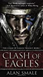 Clash of Eagles: The Clash of Eagles Trilogy Book I