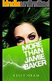 More Than Jamie Baker (Jamie Baker Trilogy Book 2) (English Edition)