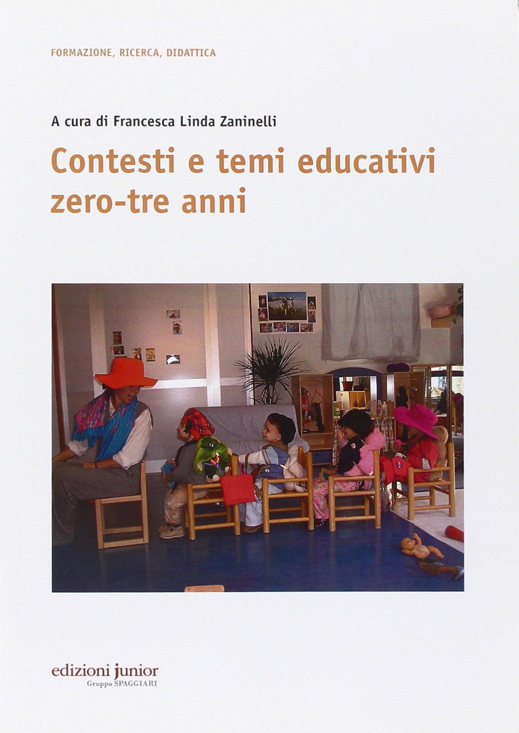 Amazon It Contesti E Temi Educativi Zero Tre Anni F L Zaninelli