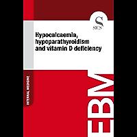 Hypocalcaemia, Hypoparathyroidism and Vitamin D Deficiency (English Edition)