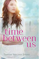 Time Between Us Kindle Edition
