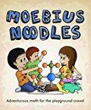 Moebius Noodles: Adventurous Math for the Playground Crowd