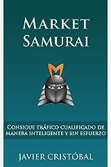 Market Samurai: consigue tráfico cualificado de manera inteligente y sin esfuerzo (Spanish Edition) Kindle Edition