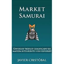 Market Samurai: consigue tráfico cualificado de manera inteligente y sin esfuerzo (Spanish Edition) Nov 27, 2015