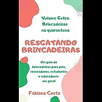 Jogos, brincadeiras e atividades na quarentena (RESGATANDO BRINCADEIRAS)