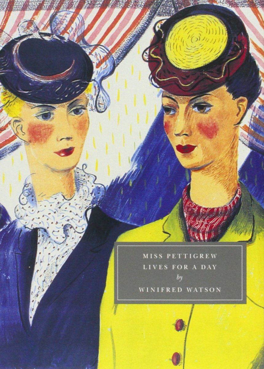 Miss Pettigrew Lives For A Day By Winifred Watson, A Persephone Books Classic From 1938 | Review By Angela Vincent Of Changing Pages