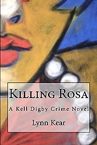 Killing Rosa (A Kell Digby Crime Novel Book 2)