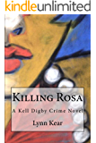 Killing Rosa (A Kell Digby Crime Novel Book 2)