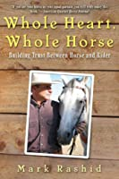 Whole Heart Whole Horse: Building Trust Between