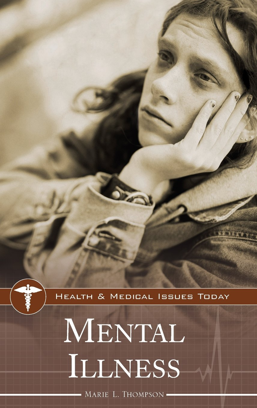 Mental Illness Health And Medical Issues Today Marie L Thompson