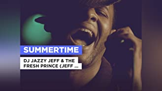 Summertime in the Style of DJ Jazzy Jeff & The Fresh Prince (Jeff Townes & Will Smith)