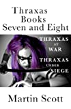 Thraxas Books Seven and Eight: Thraxas at War & Thraxas under Siege: Volume 4 (The Collected Thraxas)