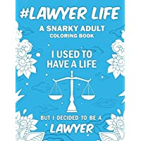 #Lawyer Life: A Snarky, Relatable & Humorous Adult Coloring Book For Lawyers