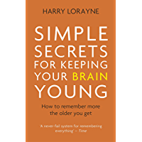 Simple Secrets for Keeping Your Brain Young: How to remember more the older you get (English Edition)