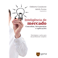 Inteligência de Mercado: Conceitos, Ferramentas e Aplições