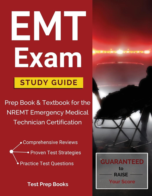 Emt Exam Study Guide Prep Book Textbook For The Nremt Emergency
