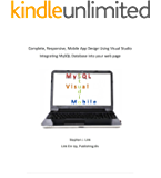 Complete, Responsive, Mobile App Design Using Visual Studio: Integrating MySQL Database into your web page