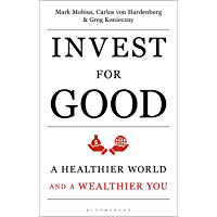 Invest for Good: A Healthier World and a Wealthier You (English Edition)