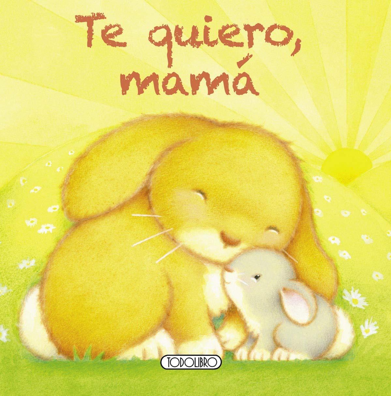 Te quiero, mamá (Mi querida familia): Amazon.es: Todolibro: Libros
