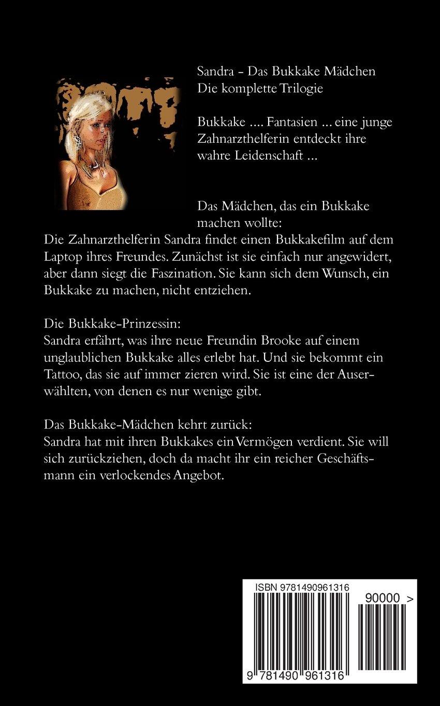 Sandra - Das Mädchen, das ein Bukkake machen wollte (German Edition)