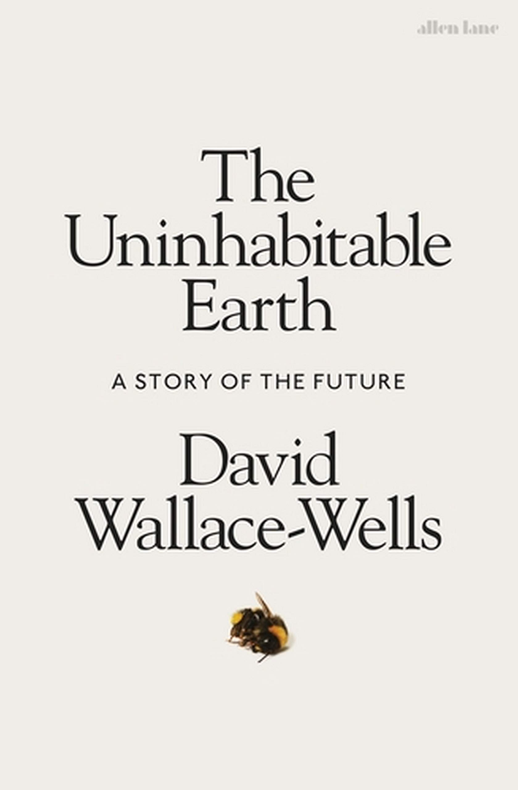 The Uninhabitable Earth por David Wallace-Wells