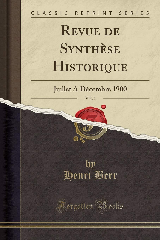 Download Revue de Synthèse Historique, Vol. 1: Juillet A Décembre 1900 (Classic Reprint) (French Edition) ebook