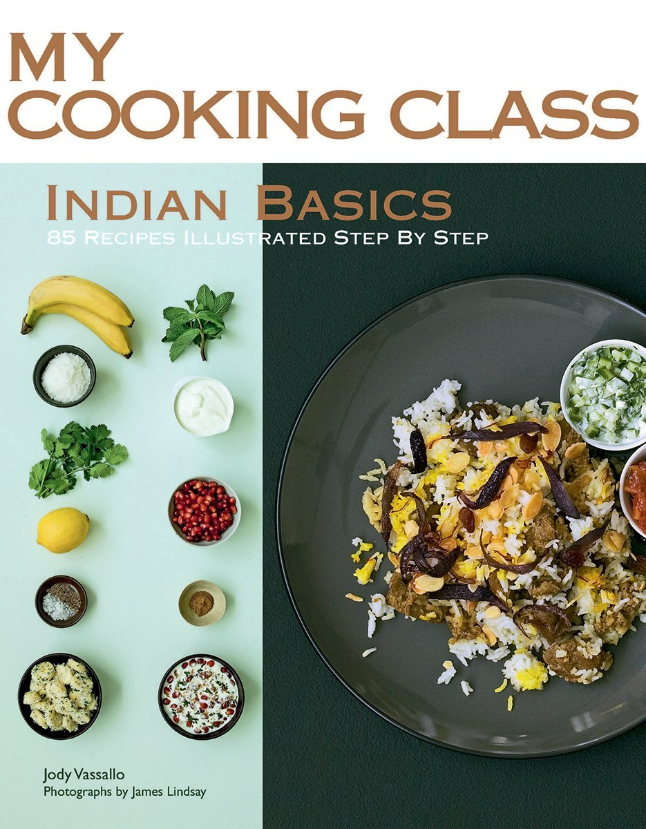 Indian basics 85 recipes illustrated step by step my cooking class indian basics 85 recipes illustrated step by step my cooking class jody vassallo james lindsay 9781554079391 amazon books forumfinder Images