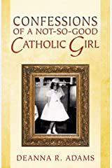 Confessions of a Not-So-Good Catholic Girl Paperback