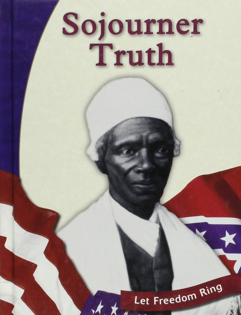 Sojourner Truth (The Civil War Biographies)