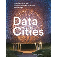 Data Cities: How Satellites Are Transforming Architecture And Design