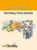 Decoding Swiss German