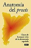 Anatomía del procés: Claves da la mayor crisis de la democracia española