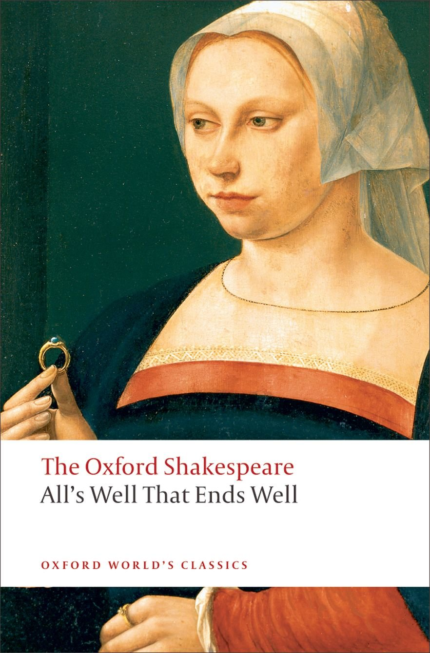 alls well that ends well oxford shakespeare by william shakespeare 1993 10 01